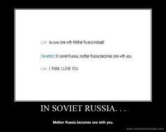 In Soviet Russia. . . by FlIbBeRtIgIbBeTz.deviantart.com on @deviantART