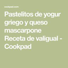 Pastelitos de yogur griego y queso mascarpone Receta de valigual - Cookpad