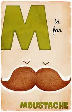 M is for my mustache