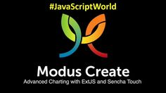 Advanced Charting with Ext JS and Sencha Touch #JavaScriptWorld
