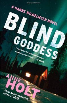 Blind Goddess: A Hanne Wilhelmsen Novel by Anne Holt,http://www.amazon.com/dp/1451634765/ref=cm_sw_r_pi_dp_P83Psb15XJ3WMY9E