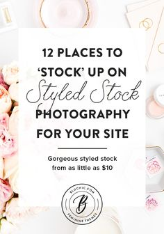 "The ultimate list of styled stock photography - where to ""stock"" up images for your website"