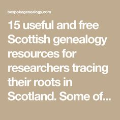 15 useful and free Scottish genealogy resources for researchers tracing their roots in Scotland. Some of these resources may be new to the genealogist.