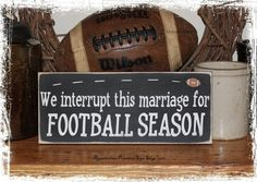 We Interrupt This Marriage for FOOTBALL Season -WOOD SIGN- Fall Customize to match Team Colors Home Decor Sports Fan Gift on Etsy, $15.00
