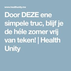 Door DEZE ene simpele truc, blijf je de héle zomer vrij van teken! | Health Unity Health And Beauty Tips, Health Tips, Health Care, Good To Know, Did You Know, Spiritual Health, Get Healthy, Cleaning Hacks, Health Fitness
