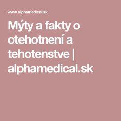 Mýty a fakty o otehotnení a tehotenstve | alphamedical.sk