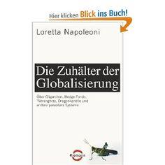 Die Zuhälter der Globalisierung: Überh Oligarchen, Hedge Fonds, 'Ndrangheta, Drogenkartelle und andere parasitäre Systeme