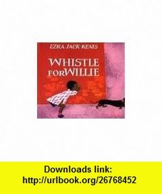 Whistle for Willie (Viking Kestrel picture ) Publisher Viking Juvenile Ezra Jack Keats ,   ,  , ASIN: B004RRA0DO , tutorials , pdf , ebook , torrent , downloads , rapidshare , filesonic , hotfile , megaupload , fileserve