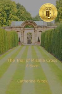 Literary Classics Book Award Winning Book for Young Adults -  Gold Award Recipient - The Trial of Misella Cross