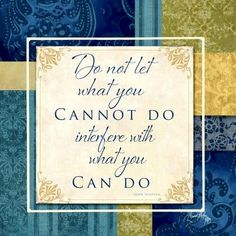 What you cannot vs. can do quote