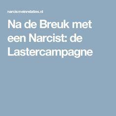 Na de Breuk met een Narcist: de Lastercampagne