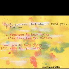 One of my favorite songs of all time. When You Find Me by Joshua Radin