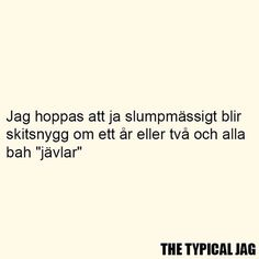Silly Quotes, Sad Quotes, Best Quotes, Motivational Quotes, Swedish Quotes, Life Words, Funny Stories, Funny Texts, Sentences