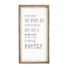 """We're A Normal Family"" Wall Decor"
