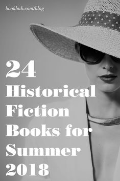 24 of the best new historical fiction books to add to your summer reading list. #booklist #truestories #historicalfiction