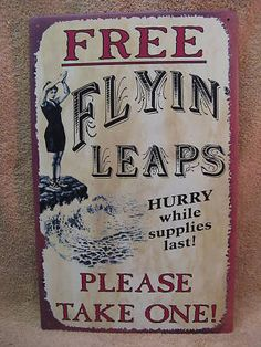 Free Flying Leaps Take One Tin Metal Sign Decor Funny | eBay