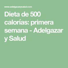 Dieta de 500 calorías: primera d8dūsemana - Adelgazar y Salud