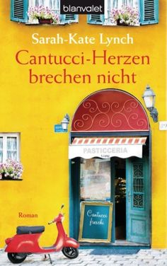 Sarah-Kate Lynch: Cantucci-HErzen brechen nicht (Dolci di Love), published by Blanvalet.