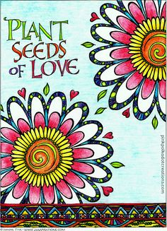 Plant Seeds of Love.
