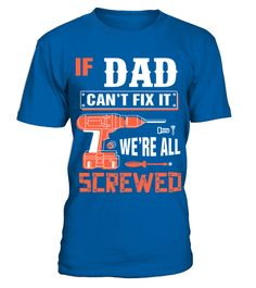 41d8719ea25fa If DAD Can t Fix It We re All Screwed Grandpa DAD T Shirt
