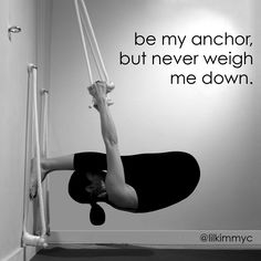 Be my anchor, but never weigh me down. Pose: upside down paschimottanasana from the iyengar rope wall.