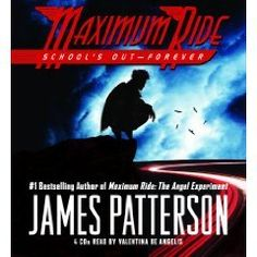 School's Out-Forever (Maximum Ride, #2)[Abridged] « Library User Group