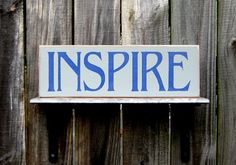 Inspire Sign Inspirational Creativity by CountryLaneHomeDecor