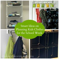Make mornings run smoother! Smart Ideas on Planning Kids Clothes for the School Week - Organize and Decorate Everything