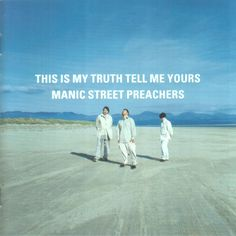 This is my truth, tell me yours - manic street preachers