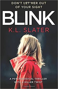 """Blink: A psychological thriller with a killer twist you'll never forget By K. Slater I think that the title of this book kind of over-promises. Like, the book was good and all, but the """"killer twist I'll never forget"""" was reall Free Reading, Reading Lists, Book Lists, Reading Time, Reading Room, Got Books, I Love Books, Books To Read, Thriller Novels"""