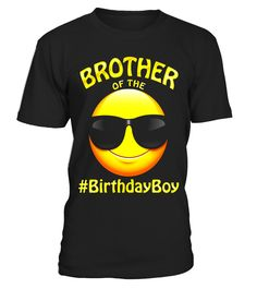 Brother Of The Birthday Boy Emoji T-Shirt for cool Boy  #brother#tshirt#tee#gift#holiday#art#design#designer#tshirtformen#tshirtforwomen#besttshirt#funnytshirt#age#name#october#november#december#happy#grandparent#blackFriday#family#thanksgiving#birthday#image#photo#ideas#sweetshirt#bestfriend#nurse#winter#america#american#lovely#unisex#sexy#veteran#cooldesign#mug#mugs#awesome#holiday#season#cuteshirt