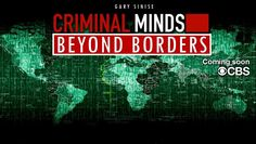 Criminal Minds: Beyond Boarders #CBS New Spinoff of Criminal Mind