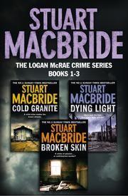 Logan McRae Crime Series Books 1-3: Cold Granite, Dying Light, Broken Skin (Logan McRae) ebook by Stuart Macbride