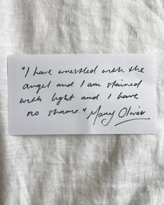 """""""I have wrestled with the angel and I am stained with light and I have no shame."""" Mary Oliver, Upstream. . Amen, Mary. Amen. #notetoself #notetoself"""
