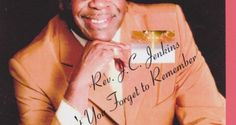Rev. J.C. Jenkins & the Sounds of Joy - Don't You Forget to Remember - The Journal of Gospel Music