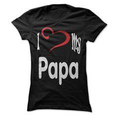 I love my Papa T-Shirts, Hoodies. ADD TO CART ==► https://www.sunfrog.com/Automotive/I-love-my-Papa.html?id=41382