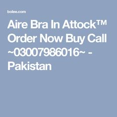 Aire Bra In Attock™ Order Now Buy Call ~03007986016~ - Pakistan