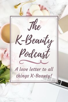 The K-Beauty Podcast Episode ONE, a love letter to all things Korean and Asian beauty! #podcast #beautypodcast #kbeautypodcast #koreanbeauty #kbeauty