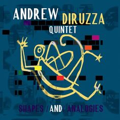 Andrew DiRuzza Quintet: 'Shapes and Analogies' (2015)