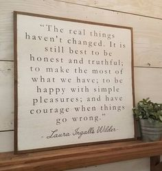 Laura ingalls wilder quotes - the real things laura ingalls wilder quote distressed painted wall plaque shabby chic farmhouse decor framed wall art Shabby Chic Vintage, Shabby Chic Farmhouse, Shabby Chic Homes, Shabby Chic Decor, Farmhouse Decor, Farmhouse Windows, Vintage Farmhouse, Farmhouse Ideas, Farmhouse Design