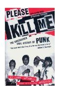 Please Kill Me: The Uncensored Oral History of Punk. [not really metal]