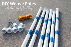 DIY Dog Agility Weave Poles // Ammo the Dachshund - I guess I'll be making some in the spring for Clara.
