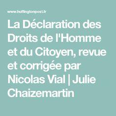La Déclaration des Droits de l'Homme et du Citoyen, revue et corrigée par Nicolas Vial|Julie Chaizemartin