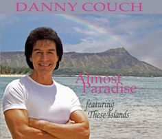 """Almost Paradise, features """"These Islands"""" the theme song for the 1998 Miss Universe Pageant and the 1999 Na Hoku Hanohano Award for Song of the Year.  You can listen to sample clips of this and purchase it at www.dannycouch.com  or where you see Danny performing."""