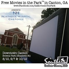 Dates for the Northside Hospital's Movies in the Park™ in Downtown Canton, GA announced.    Free outdoor movies in Browns Park on August 10, September 7 and October 12.      Sponsored by Northside Hospital Cherokee, Southern Outdoor Cinema and the City of Canton.     For more information about other free outdoor movie events in Atlanta visit: www.Facebook.com/GaMoviesInThePark
