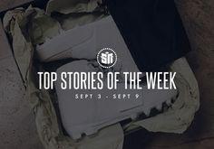 #sneakers #news  Top Stories of the Week: 9/3-9/9