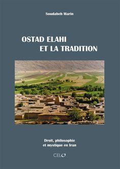Ostad #Elahi et la tradition. #Droit, philosophie et mystique en #Iran (Volume 1) par Soudabeh Marin