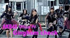 AKB48/ギンガムチェック【公式PV】  timein.jp