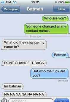I am Batman - funny pictures / funny pics / lol / Funny Shit, Funny Texts Jokes, Text Jokes, Funny Text Fails, Funny Text Messages, Really Funny Memes, Stupid Funny Memes, Funny Relatable Memes, Funny Stuff