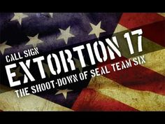 SEAL TEAM SIX - Extortion 17 EXPOSED - Obama Failures - YouTube